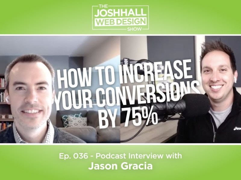 How to Increase Your Website Conversions by 75% with Jason Gracia