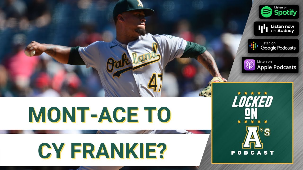 Oakland A's Officially Eliminated: Season Takeaways + Frankie Montas' Cy Young Case - Blog