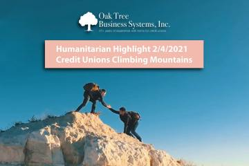 Humanitarian Highlight: 2.4.21: Credit Unions Climbing Mountains