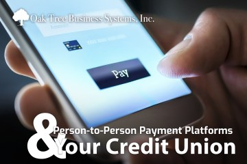 Person-to-Person Payment Platforms & Your Credit Union