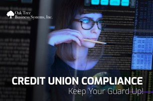 Keep Guard Up on Credit Union Compliance