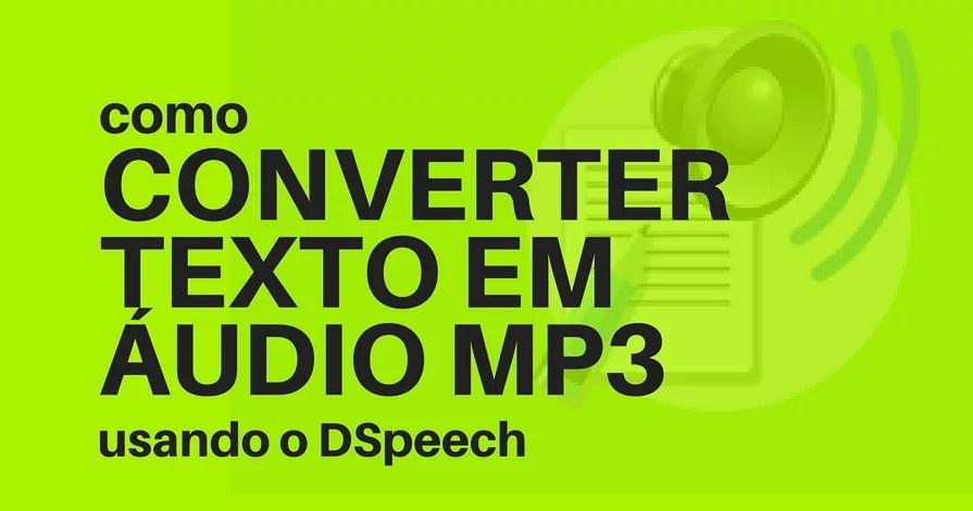 Como converter texto em áudio mp3 usando o Dspeech