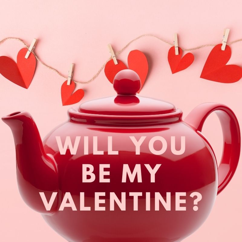 "Picture of a teapot with hearts that reads, ""Will you be my Valentine?"""
