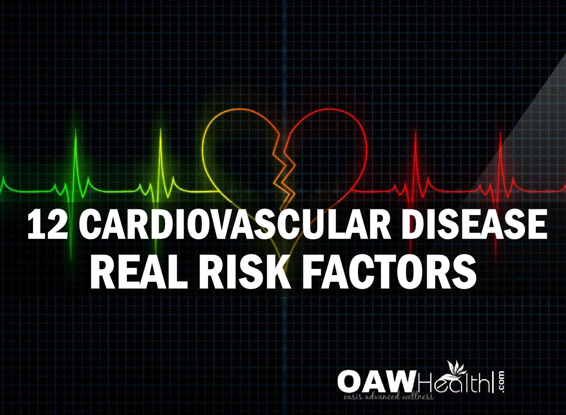 12 Cardiovascular Disease Real-Risk Factors