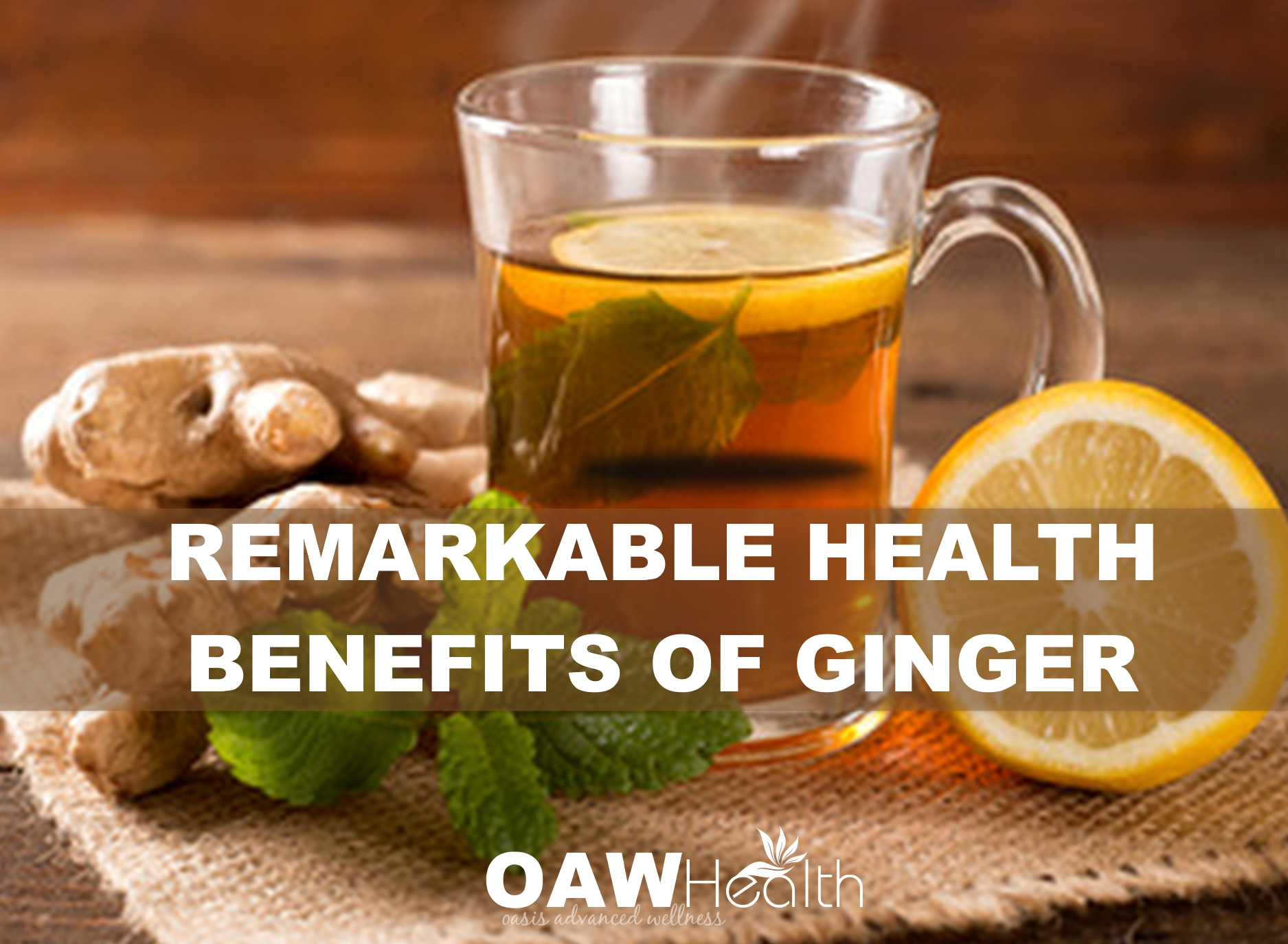 Remarkable Health Benefits of Ginger