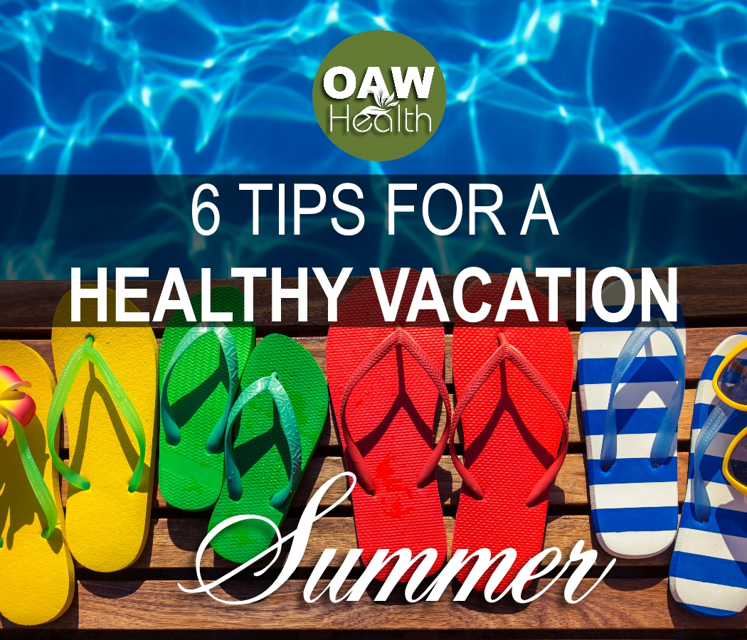 6 Tips for a Healthy Vacation