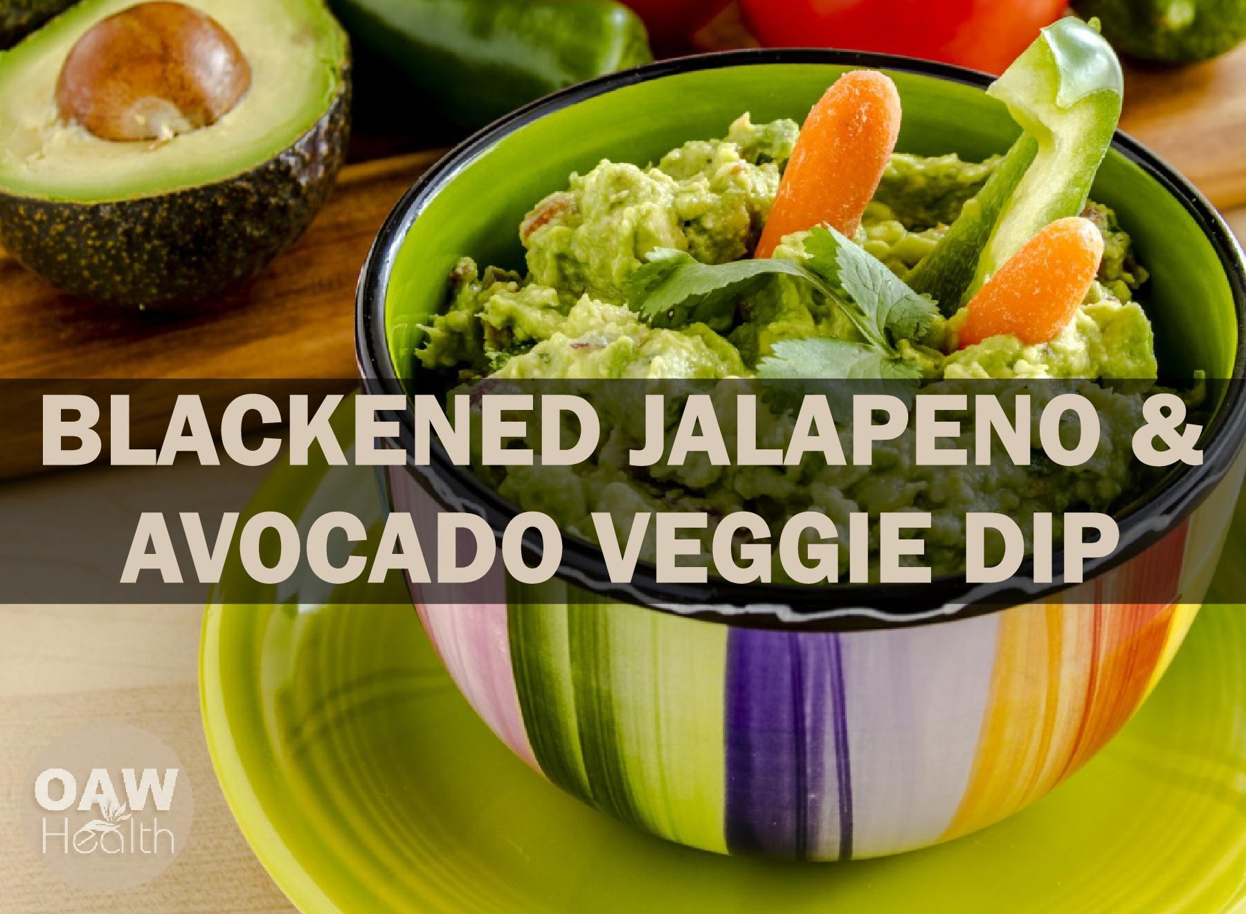 Best Blackened Jalapeno and Avocado Veggie Dip