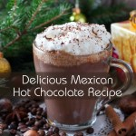 Delicious Mexican Hot Chocolate Recipe