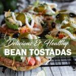 Delicious and Healthy Bean Tostadas