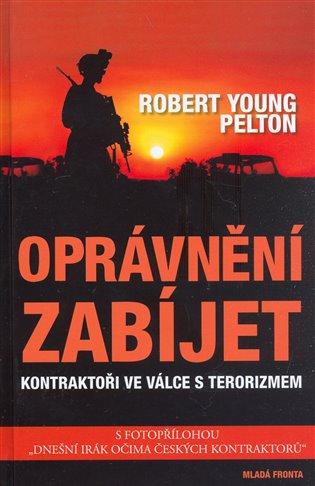 Oprávnění zabíjet - Robert Young Pelton | KOSMAS.cz - vaše ...