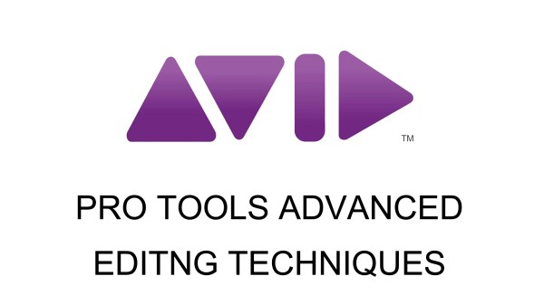 PRO TOOLS - Advanced Editing Techniques