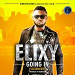 Music: Elixy(@uchelixy) – Going In (Prod By Beatbox)