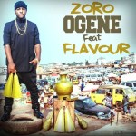 New Music: Zoro ft Flavour – Ogene (prod by Keyzklef & Major Bangz)