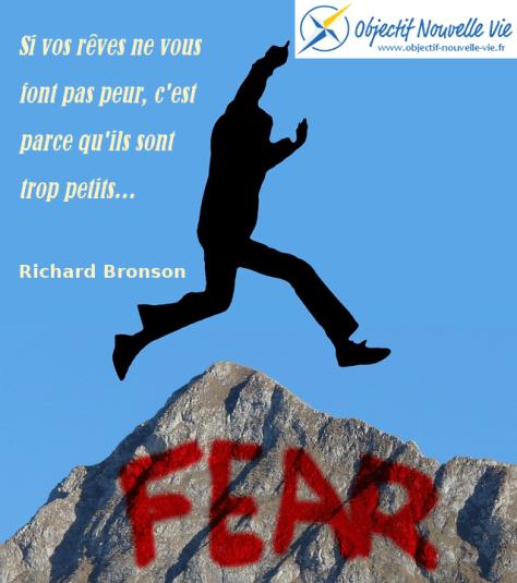 Si vos rêves ne vous font pas peur c'est parce qu'ils sont trop petits - Richard Bronson - Objectif Nouvelle Vie