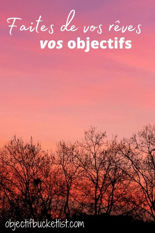 Faites de vos reves vos objectifs sunset