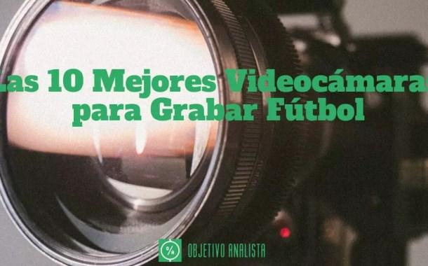 Las 10 Mejores VideoCámaras Para Grabar Fútbol