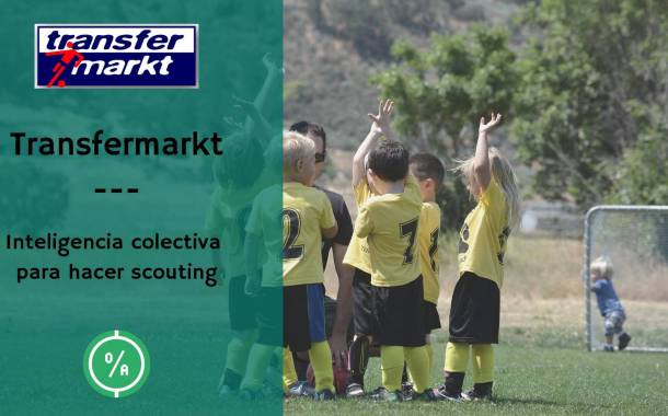 Transfermarkt, inteligencia colectiva para hacer scouting