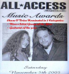All Access Magazine Music Awards 2005 Nomination Shane O'Brien in 2 catagories""
