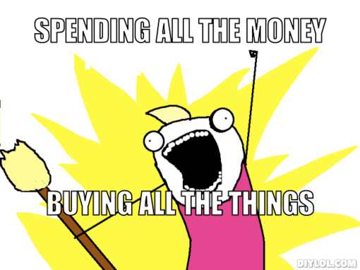 x-all-the-things-meme-generator-spending-all-the-money-buying-all-the-things-d1dd7e