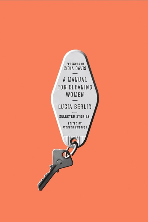 A Manual for Cleaning Women Selected Stories Lucia Berlin