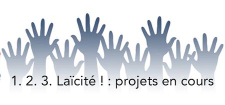 1.2.3 laïcité ! : projets en cours