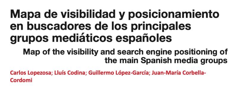 Mapa de visibilidad y posicionamiento en buscadores de los principales grupos mediáticos españoles
