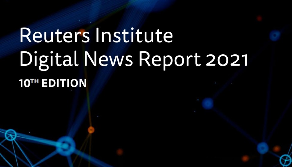 Reuters Institute Digital News Report 2021