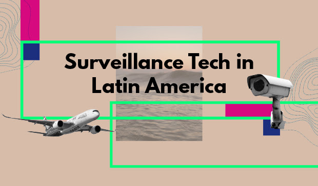 [Webinar] Made abroad, deployed at home: Unpacking the shocking state of mass surveillance in Latin America