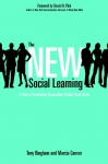 The new social learning. A guide to transforming organizations through social media