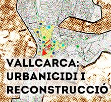 Vallcarca: urbanicidi i reconstrucció