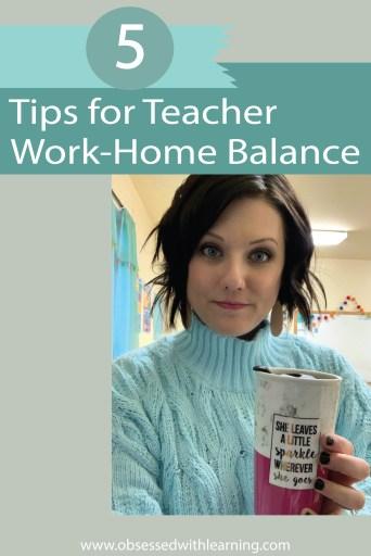 5 Tips for Teacher Work-Home Balance