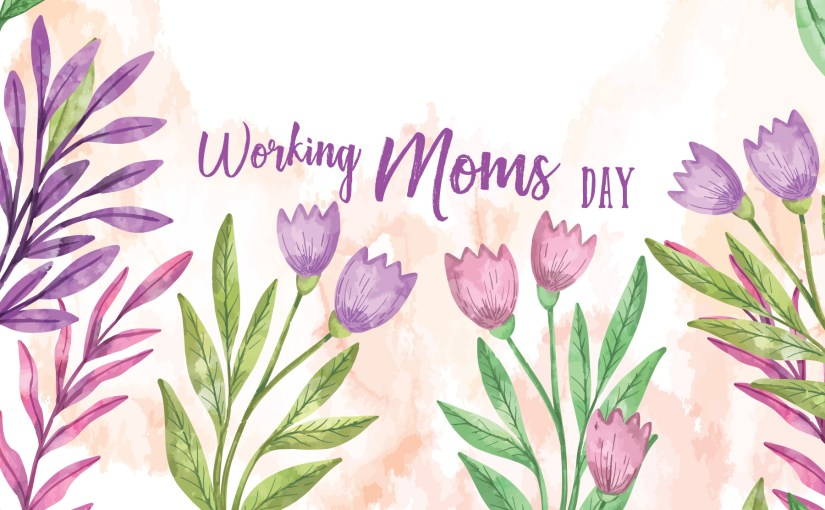 National Working Moms Day!
