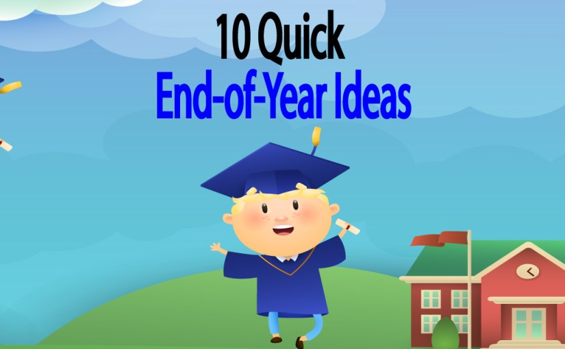 10 Quick End-of-Year Ideas