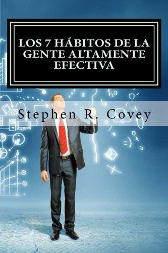 Los 7 Hábitos de la Gente Altamente Efectiva: Versión resumida para emprendedores (Spanish Edition)