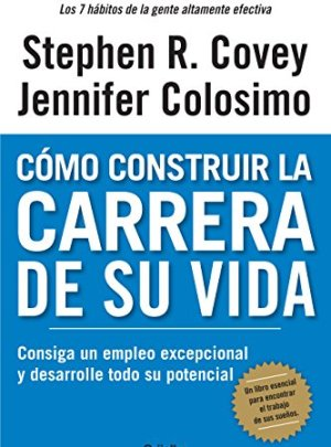 Como construir la carrera de su vida (Spanish Edition)