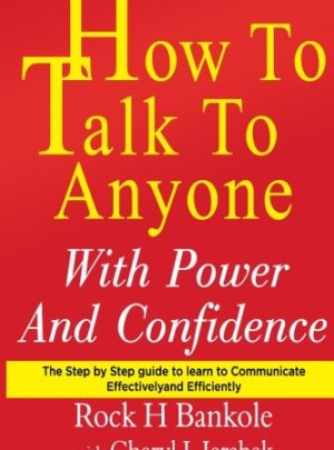 How to Talk to Anyone with Power and Confidence:The Step by Step Guide to Learn How to Communicate Effectively and Efficiently (How to talk to anyone, … talk, how to talk to men) (Volume 1)