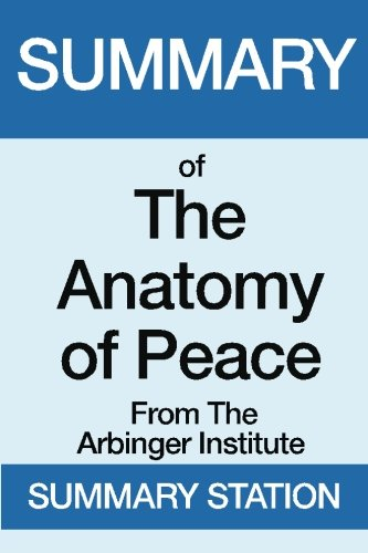 Summary of The Anatomy of Peace: From The Arbinger Institute