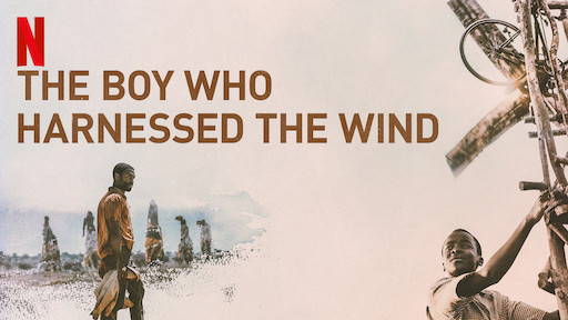 Netflix banner image of The Boy Who Harnessed the Wind, showing a man in a field on the left, and a close up of William climbing his windmill on the right