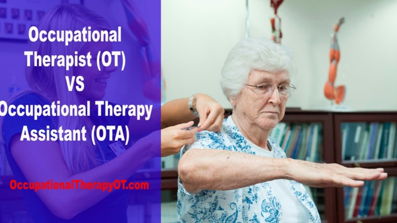 Ot Vs Ota Roles And Pay Difference Occupationaltherapyot Com