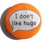 I do not like hugs badge