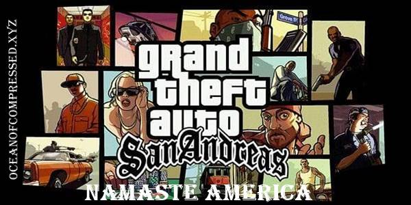 GTA San Andreas Namaste America Download For PC