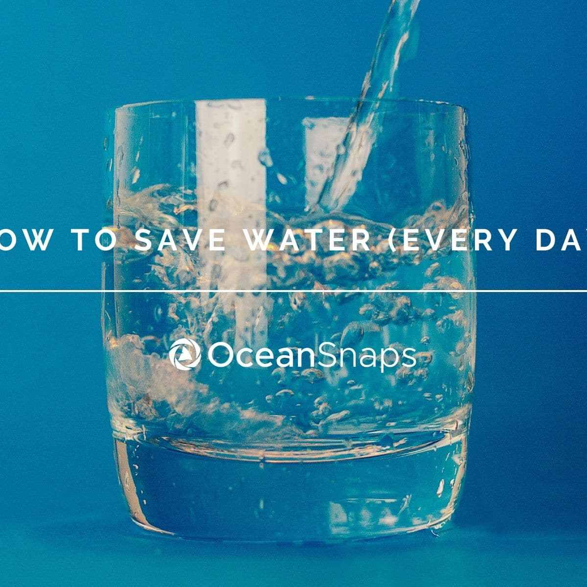 How to save water (every day)