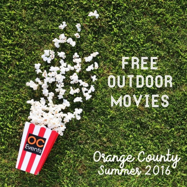Free Outdoor Movies Orange County Summer 2016