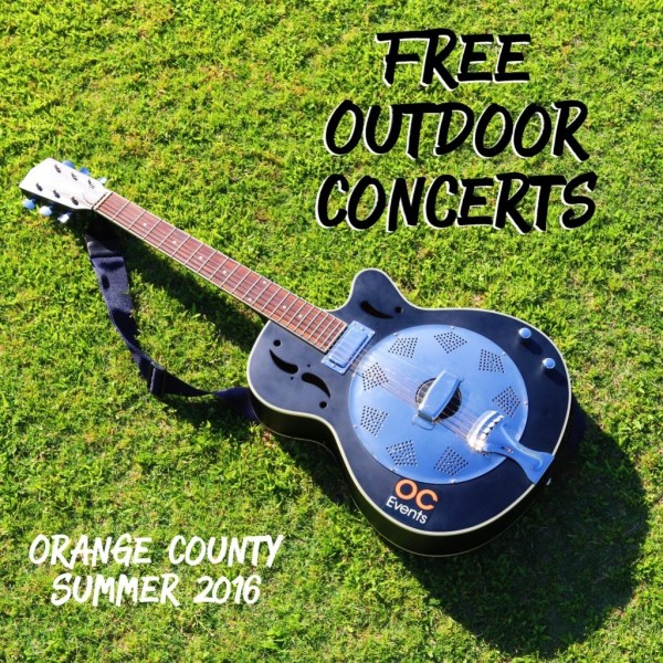 Free Outdoor Concerts Orange County 2016