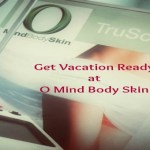 Get Vacation Ready with TruSculpt at O Mind Body Skin