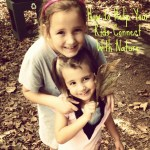 Tips for Helping Your Kids Connect with Nature