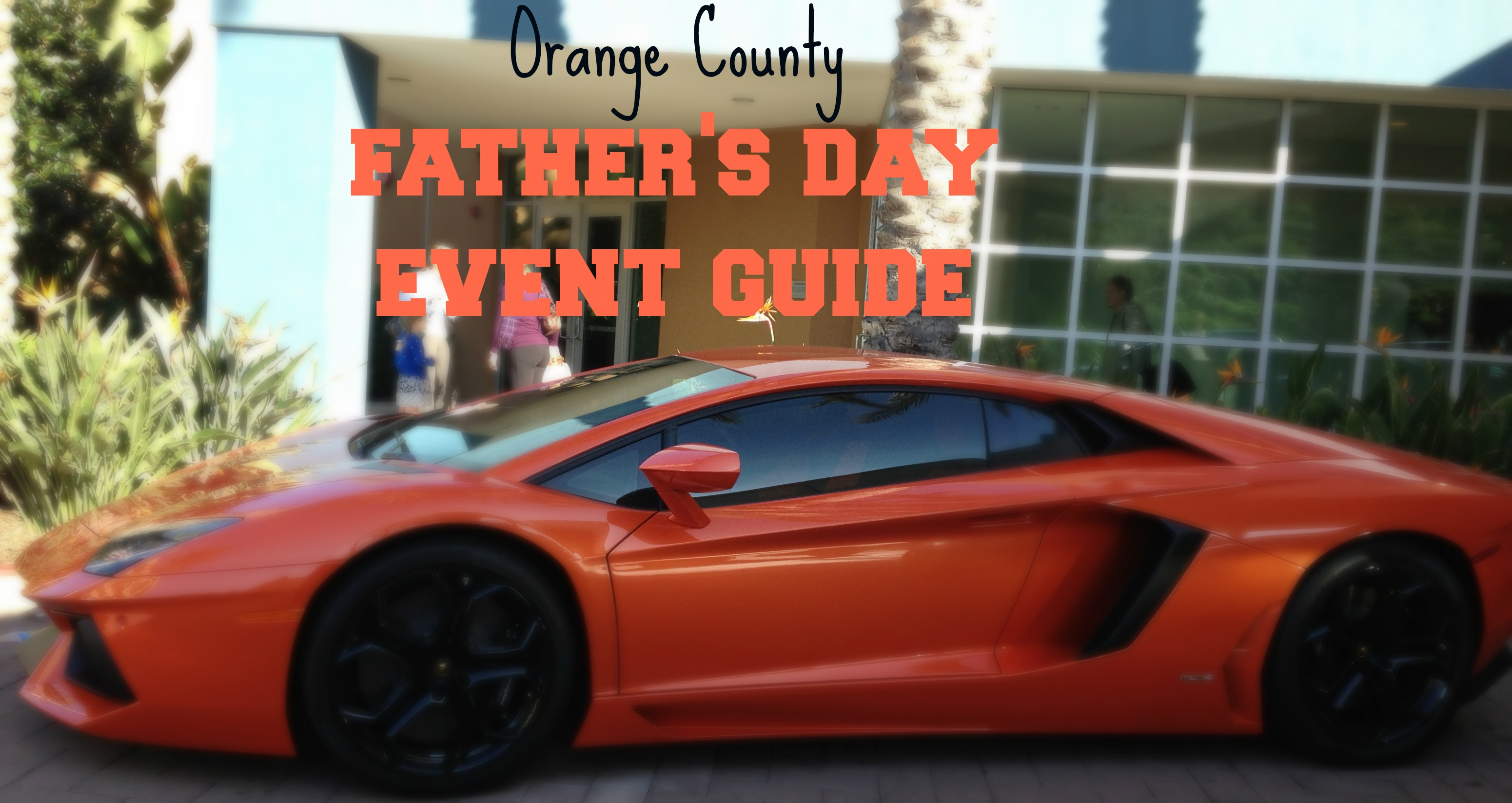 2015 Orange County Father's Day Events