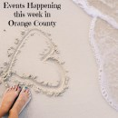 Events Happening this Week in Orange County