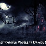 Five Best Halloween Haunted Houses in Orange County for 2015