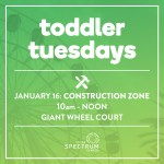 Toddler Tuesdays Construction Zone